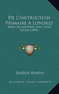 De L'Instruction Primaire A Londres: Dans Ses Rapports Avec L'Etat Social (1853)