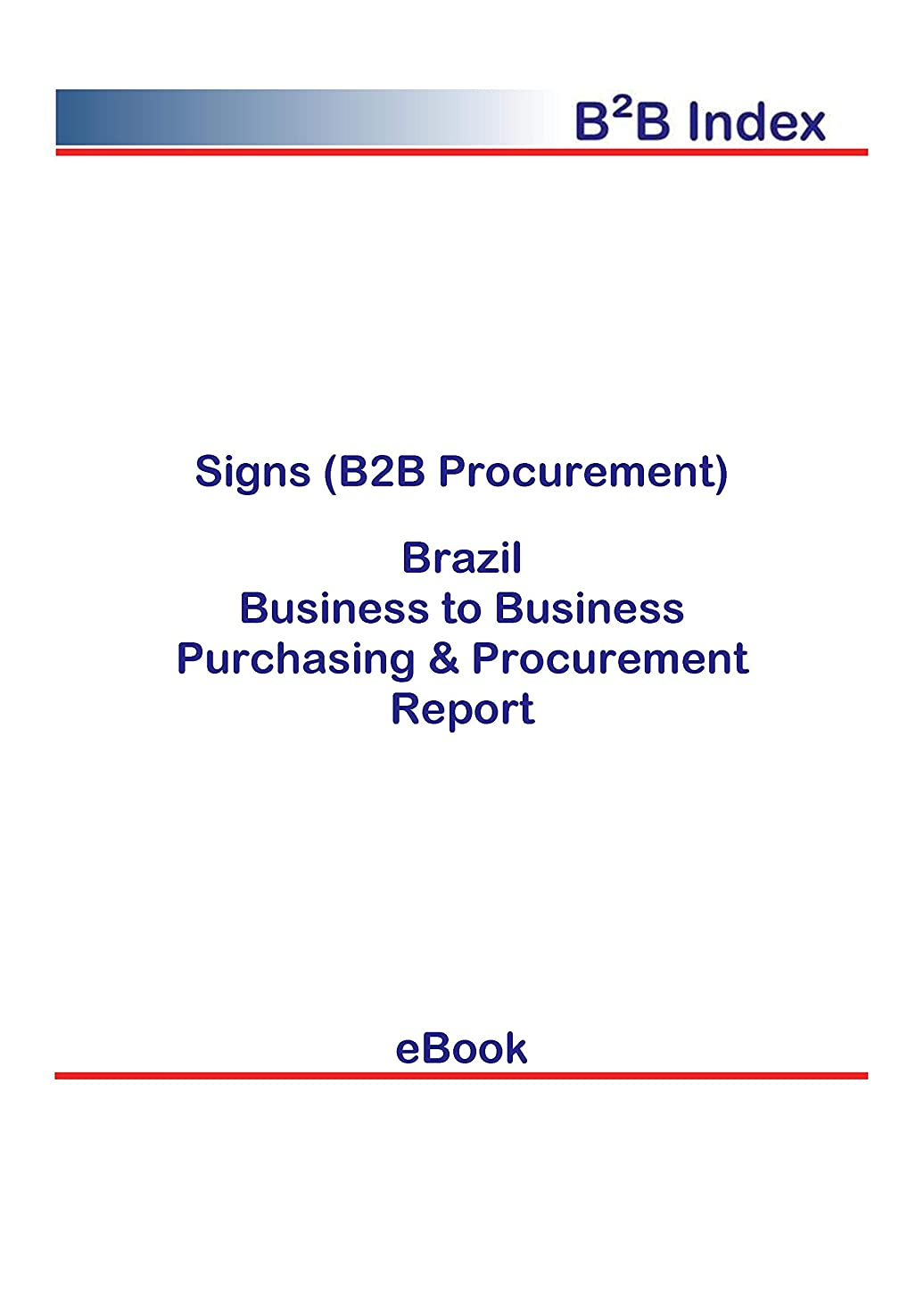 忌み嫌う確執夕暮れSigns (B2B Procurement) in Brazil: B2B Purchasing + Procurement Values (English Edition)