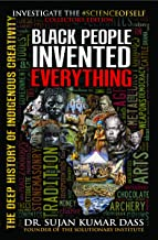 Download Black People Invented Everything: The Deep History of Indigenous Creativity PDF