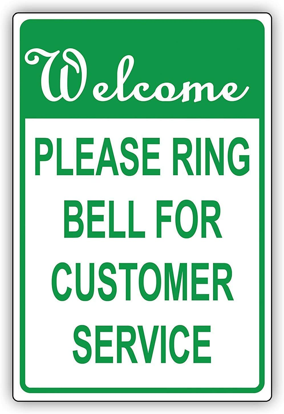 Warning Sign Welcome Please A surprise price is realized Ring Bell for Service In stock Green Customer