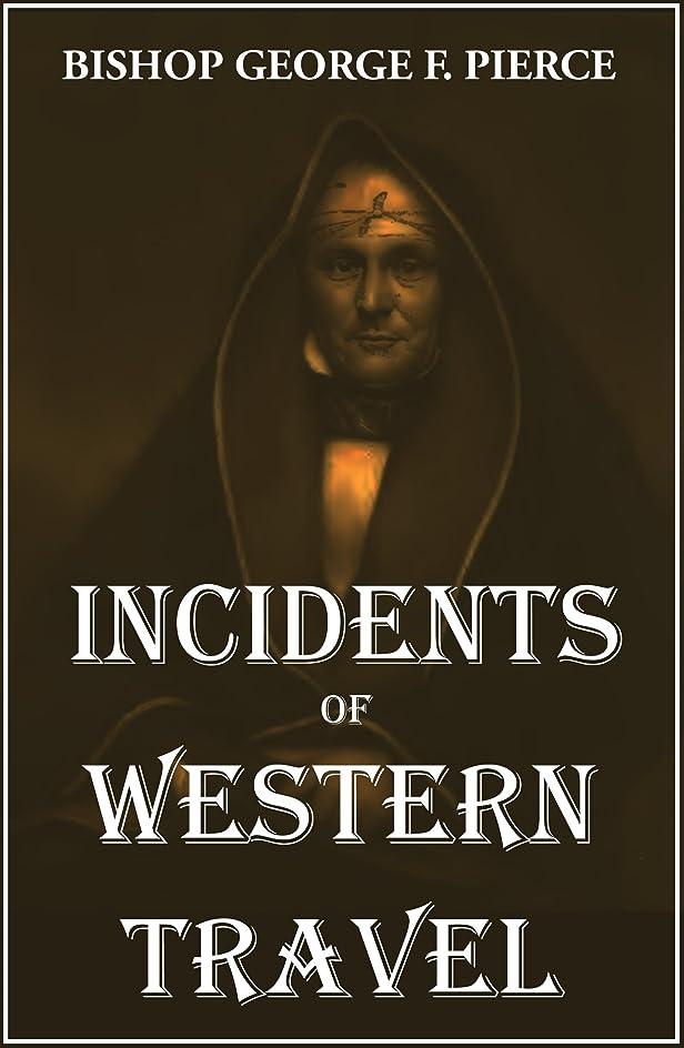 トリムするだろう腐ったIncidents of Western Travel (English Edition)