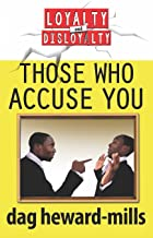 Those Who Accuse You (Loyalty And Disloyalty)