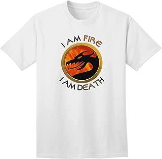 TooLoud I Am Fire I Am Death Adult T-Shirt