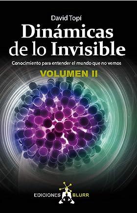 Dinámicas de lo Invisible - Volumen 2