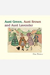 Aunt Green, Aunt Brown and Aunt Lavender Hardcover