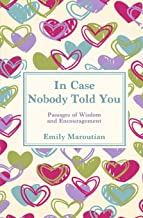 In Case Nobody Told You: Passages of Wisdom and Encouragement