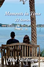 Moments in Time: 22 Stories