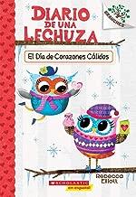 Diario de una Lechuza #5: El Día de Corazones Cálidos (Owl Diaries #5: Warm Hearts Day): Un libro de la serie Branches (5) (Spanish Edition)