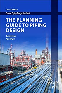 The Planning Guide to Piping Design (Process Piping Design Handbook)