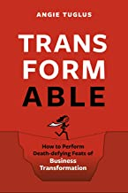 TransformAble: How to Perform Death-defying Feats of Business Transformation