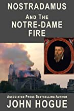 Nostradamus and the Notre-Dame Fire: The Authentic Predictions