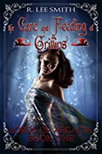 The Care and Feeding of Griffins: A Lords of Arcadia Novel
