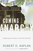 The Coming Anarchy: Shattering the Dreams of the Post Cold War