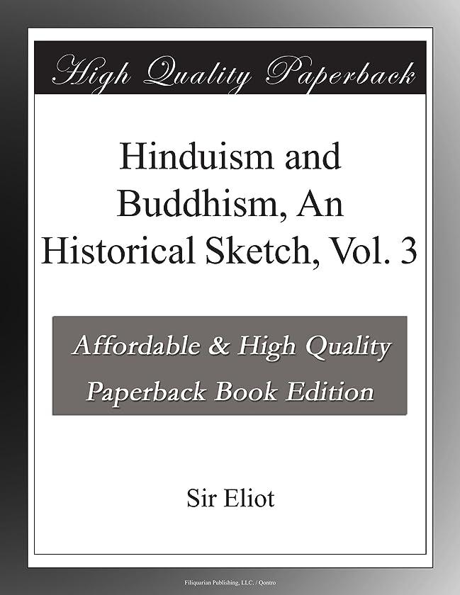 盲目アッパー失効Hinduism and Buddhism, An Historical Sketch, Vol. 3