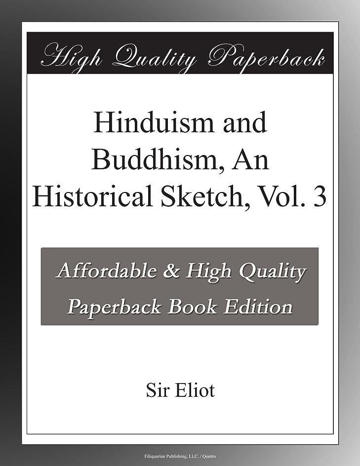 レンド悪性腫瘍キウイHinduism and Buddhism, An Historical Sketch, Vol. 3