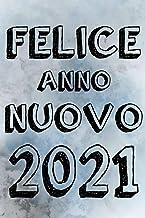 Felice Anno Nuovo 2021: Taccuino del buon anno 2021, taccuino a righe. taccuino e giornale in bianco per la scrittura dell...
