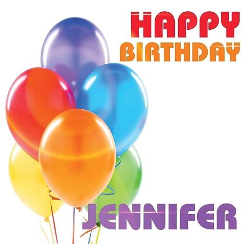 Happy Birthday Jennifer By The Birthday Crew On Amazon