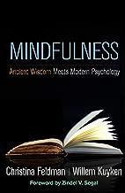 Mindfulness: Ancient Wisdom Meets Modern Psychology (English Edition)