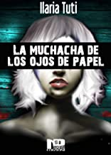 La muchacha de los ojos de papel (Spanish Edition)