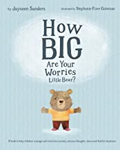 How Big Are Your Worries Little Bear?: A book to help children manage and overcome anxiety, anxious thoughts, stress and f...