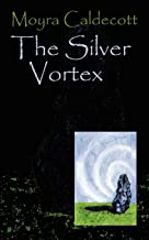 The Silver Vortex (Guardians of the Tall Stones)