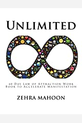 Unlimited (Large Format): 40 Day Law of Attraction Work Book to Accelerate Manifestation, Large Format Paperback