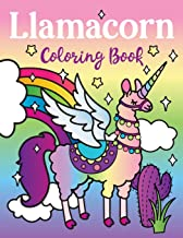 Llamacorn Coloring Book: Rainbow Unicorn Llama Magical Coloring Book - Llamacorn with wings, funny llama drama quotes, floats and cactus fiesta fun!