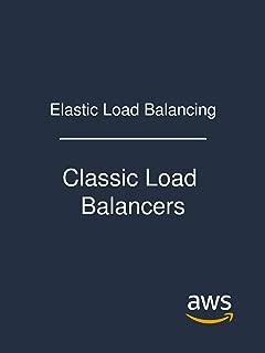 Elastic Load Balancing: Classic Load Balancers