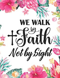 Sketch Book - We Walk By Faith Not By Sight ( 2Cor. 5:7 ): Pretty Pink Floral Women or Girls Bible Verse Notebook | Large ...