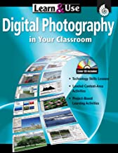 Learn & Use: Digital Photography in Your Classroom Grades K-8 (Learn & Use)