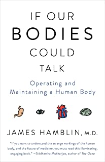 If Our Bodies Could Talk: Operating and Maintaining a Human Body