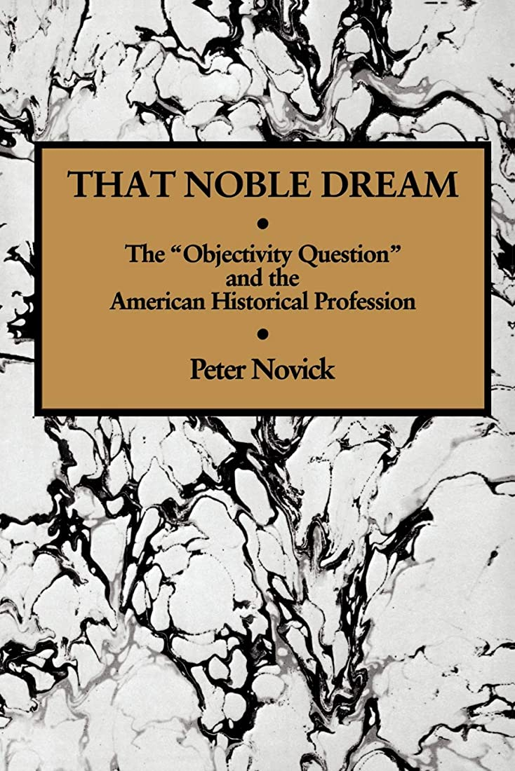 スクレーパーペインティング体操選手That Noble Dream: The 'Objectivity Question' and the American Historical Profession (Ideas in Context)