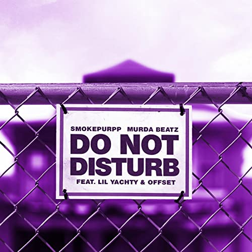 Do Not Disturb Clean Feat Lil Yachty Offset By Smokepurpp
