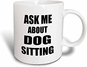 3dRose InspirationzStore Typography - Ask me about Dog Sitting - عمل المرسل لترقية طعام الكلاب أثناء الجلوس لتعزيز الإعلانات عن العمل - مج, 11 oz