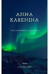 Anna Karenina: Illustrated (The Evergreen Classics) Kindle Edition