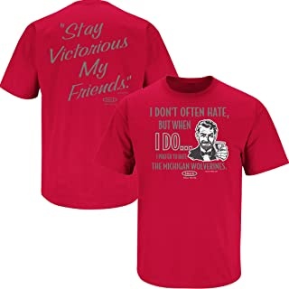 Ohio State Football Fans. Stay Victorious. I Don't Often Hate (Anti- Michigan) Red T-Shirt (Sm-5X)