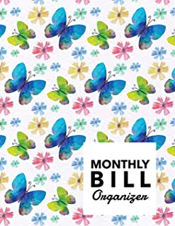 Monthly Bill Organizer: Blue Butterfly Design Personal Money Management With Calendar 2018-2019 Step-by-Step Guide to track your Financial Health ... (Monthly Bill Planner Organizer) (Volume 38)
