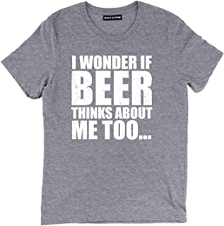 I Wonder If Beer Thinks About Me Too Alcohol Tee Mens Soft T Shirt