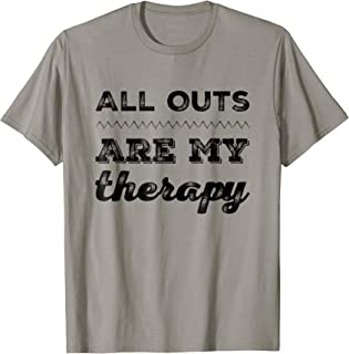 All Outs Are My Therapy Funny Fitness Tshirt Working Out