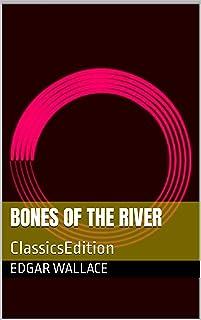Bones of the River: ClassicsEdition