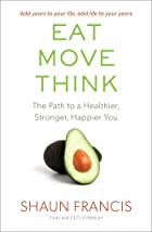 Cover image of Eat, Move, Think by Shaun Francis