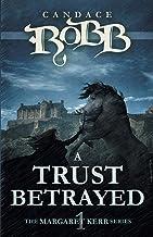 A Trust Betrayed: The Margaret Kerr Series - Book One (The Margaret Kerr Series, 1)