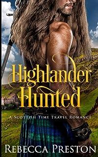 Highlander Hunted: A Scottish Time Travel Romance (Highlander In Time)