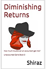 Diminishing Returns: How much trouble can an accountant get into? (Unaccounted Gains Book 3) (English Edition) Format Kindle