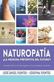 Naturopatia ¿La medicina preventiva del futuro?: Introducción a la naturopatía y los remedios naturales