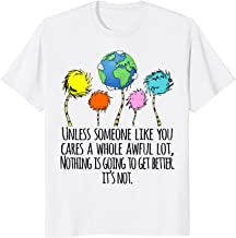 Unless Someone Like You Cares A Whole Awful Lot T-shirt