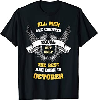 Born in October Gifts All Men Equal Best Born In October T-Shirt