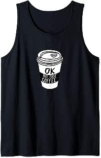 ok but first coffee tank