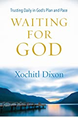 Waiting for God: Trusting Daily in God's Plan and Pace Kindle Edition