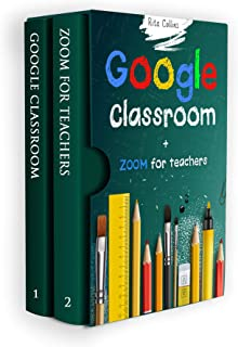Google Classroom + Zoom for Teachers: Your step by step Google Classroom and Zoom Guide To Take Your Classroom Digital in ...
